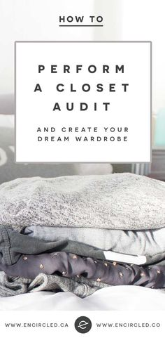 How to Perform a Closet Audit and create your dream wardrobe