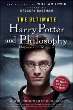 The ultimate harry potter and philosophy hogwarts for muggles quot by