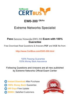 Candidate need to purchase the latest ExtremeNetworks EW0-300 Dumps with latest ExtremeNetworks EW0-300 Exam Questions. Here is a suggestion for you: Here you can find the latest ExtremeNetworks EW0-300 New Questions in their ExtremeNetworks EW0-300 PDF, ExtremeNetworks EW0-300 VCE and ExtremeNetworks EW0-300 braindumps. Their ExtremeNetworks EW0-300 exam dumps are with the latest ExtremeNetworks EW0-300 exam question. With ExtremeNetworks EW0-300 pdf dumps, you will be successful.