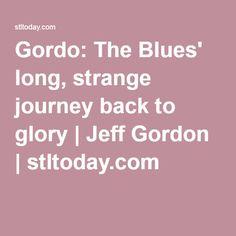 Gordo: The Blues' long, strange journey back to glory | Jeff Gordon | stltoday.com