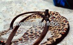 Wearing Flip Flops(: