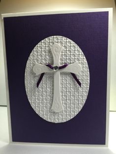 "Easter card for a dear friend. Sizzix die- ""Crosses Two"" Stampin Up embossing folder."