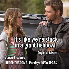 Under The Dome... I really like this show**this part was so cute, funny, but sad! Lol**