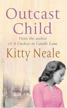 Outcast Child by Kitty Neale, http://www.amazon.co.uk/dp/0752877046/ref=cm_sw_r_pi_dp_MRHzsb1SXN5AE