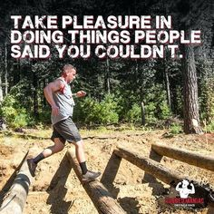I Can Do It, Say You, Rugged Maniac, Courage To Change, Obstacle Course, Obstacle Races, Courage Quotes, Fitness Inspiration, Workout Inspiration