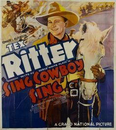 Sing Cowboy Sing Poster Art Tex Ritter Movie Poster Masterprint x Best Country Music, Country Music Artists, Caricature, Tex Ritter, Sing Movie, Thanks For The Memories, Grand National, Western Movies, American Actors