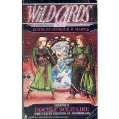 Double Solitaire (Wild Cards, No. 10) Melinda Snodgrass (Author), George R. R. Martin (Editor)Mass Market Paperback  Publisher: Spectra (March 1, 1992)  Language: English  ISBN-10: 0553294938  ISBN-13: 978-0553294934
