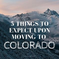 5 Things to Expect Upon Moving to Colorado | Rose Colored Water