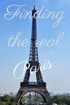 The real Paris isn't at the Eiffel Tower, the Louvre, or Notre Dame.....but the real Paris IS readily accessible to any tourist.  Join me, and find it...
