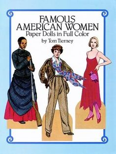 Famous American Women Paper Dolls in Full Color by Tom Tierney http://www.amazon.com/dp/0486253821/ref=cm_sw_r_pi_dp_yhnavb1PC78EX