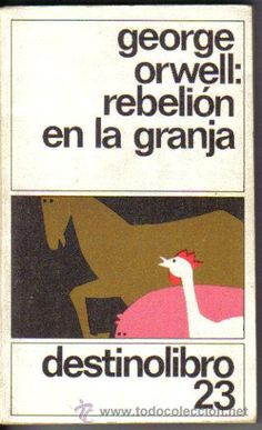 Rebelion en la granja de George Orwell, sin duda contra todo pronóstico uno de mis libros favoritos con un final escalofriantemente cercano a la realidad.