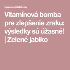 Vitamínová bomba pre zlepšenie zraku: výsledky sú úžasné! | Zelené jablko Detox, Health Fitness, Smoothie, Pump, Medicine, Smoothies, Shake, Health And Fitness, Gymnastics