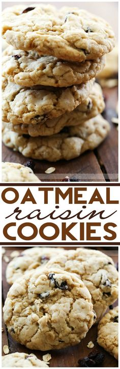 Oatmeal Raisin Cookies... these cookies are INCREDIBLE! You won't be able to stop at just one!