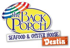 The Back Porch - Destin  Yummy Seafood...great atmosphere. You eat while overlooking the Gulf and feeling the sea breezes.