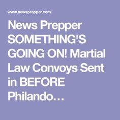 News Prepper SOMETHING'S GOING ON! Martial Law Convoys Sent in BEFORE Philando…