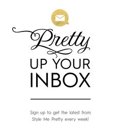 Sign up to get the latest from Style Me Pretty every week! We'll pretty up your inbox with a curated collection of the week's best real weddings and inspiration. You'll also be the first to hear about exciting news from Style Me Pretty.