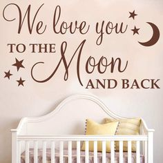 WE love you to the moon and back WALL sticker decal QUOTE nursery WQ51