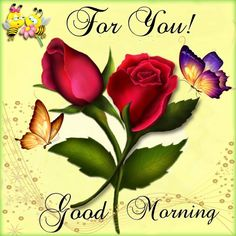for you! good morning