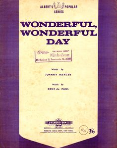 """Wonderful, Wonderful Day. 1954. Words by Johnny Mercer, Music by Gene de Paul. From the musical Seven Brides for Seven Brothers, based on the 1954 Stanley Donen film which is, itself, an adaption of the short story """"The Sobbin' Women,"""" by Stephen Vincent Benét, based on the Ancient Roman legend of The Rape of the Sabine Women. It's particularly known for the unusual choreography by Michael Kidd, which makes dance numbers out of such mundane frontier pursuits as chopping wood and raising a…"""