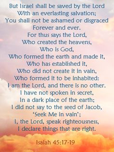 "Isaiah 45:17-19 ""I Am the Lord and there is no other..."