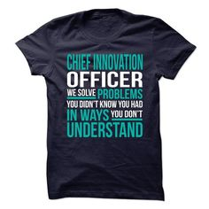 CHIEF INNOVATION OFFICER We Solve Problems You Didn't Know You Had T Shirts, Hoodies. Check price ==► https://www.sunfrog.com/No-Category/CHIEF-INNOVATION-OFFICER--Solve-problem.html?41382