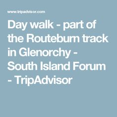Day walk - part of the Routeburn track in Glenorchy - South Island Forum - TripAdvisor
