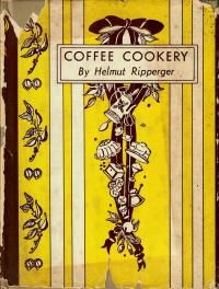 Coffee Cookery - 1940 cookbook by Helmut Ripperger devoted to recipes for desserts, sweets, sauces and beverages with coffee as a flavor or ingredient. Beef Chop Suey, New Orleans Pralines, Apricot Dessert, Peanut Candy, Can Green Beans, Cream Style Corn, Three Bean Salad, Tamale Pie, Fruit Cobbler
