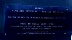 Plaque under the console in the episode 'Amys Choice'. Someone found out what it is says;  TARDIS  TIME AND RELATIVE DIMENSIONS IN SPACE  BUILD SITE: GALLIFREY BLACKHOLE SHIPYARD    TYPE 40 BUILD DATE: 1963  AUTHORIZED FOR USE BY QUALIFIED TIME LORDS ONLY  BY THE SHADOW PROCLAMATION    MISUSE OR THEFT OF ANY TARDIS  WILL RESULT IN EXTREME PENALTIES AND POSSIBLE EXILE