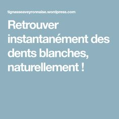 Retrouver instantanément des dents blanches, naturellement ! Foods High In Iron, Iron Foods, High Iron, Make Beauty, Anti Cellulite, Doterra, Detox, The Cure, Health Fitness
