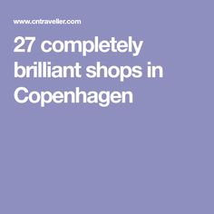 27 completely brilliant shops in Copenhagen