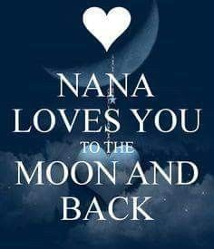 Nana love you to the moon and back Makala My Son Quotes, Grandma Quotes, Family Quotes, Daughter Quotes, Cousin Quotes, Quotes Quotes, Quotes About Grandchildren, Grandkids Quotes, Nana Grandma