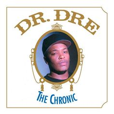 Dr. Dre, The Chronic (1992) - The 50 Best Hip-Hop Album Covers Complex UK More