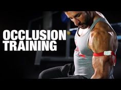 Muscle & Strength: Occlusion Training: Increase Gains By Restricting Blood Flow