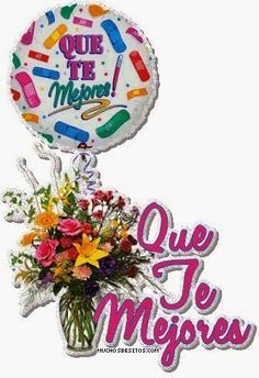 que te mejores thumb Happy Birthday Blue, Spanish Prayers, Get Well Quotes, Emoji Love, Get Well Wishes, Cute Poster, Get Well Soon, Positive Messages, Get Well Cards