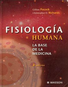 Fisiología humana: la base de la medicina. Pocock, G. http://mezquita.uco.es/record=b1591248~S6*spi