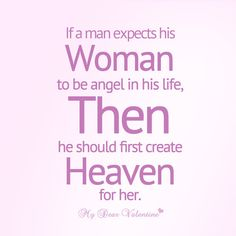 how shouls muslim man treat his woman | If a man expects his woman to be angel in his life, then he should ...