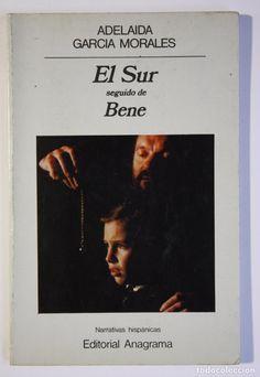 ADELAIDA GARCÍA MORALES - EL SUR SEGUIDO DE BENÉ (Libros antiguos (hasta 1936), raros y curiosos - Literatura - Narrativa - Otros)