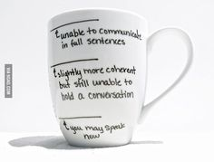 I can see how that would help people to communicate with me more effectively in the mornings :)