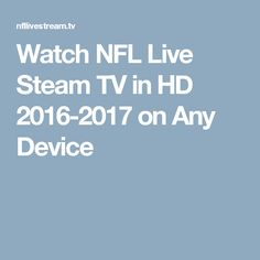 Watch NFL Live Steam TV in HD 2016-2017 on Any Device