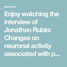 Enjoy watching the interview of Jonathan Rubin: Changes on neuronal activity associated with parkinsonism and the Rubin/Terman computational model - EJN