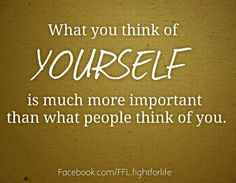 Think good of yourself!