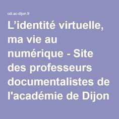L'identité virtuelle, ma vie au numérique - Site des professeurs documentalistes de l'académie de Dijon