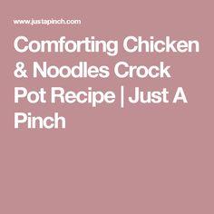Comforting Chicken & Noodles Crock Pot Recipe | Just A Pinch