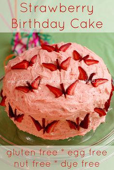 (pinning for the cool strawberry/ butterfly technique) Strawberry Birthday Cake :: Gluten, Egg, Nut, & Dye Free - Raising Generation Nourished Gluten Free Baking, Gluten Free Desserts, Vegan Desserts, Just Desserts, Gluten Free Recipes, Dairy Free Icing, Vegan Dishes, Quick Recipes, Food Cakes