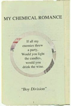 Boy Division | My Chemical Romance  **with a ? at the end of the lyrics lol.