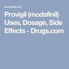 Provigil (modafinil) Uses, Dosage, Side Effects - Drugs.com