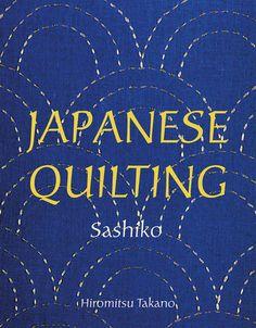 Japanese Quilting #book #hiromitsu-takano #japan #new-holland #sashiko #sashiko-book #sashiko-design