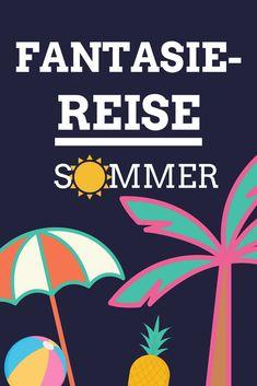 Fantasiereise für Kinder: Sommer. Ideal für Gruppenstunde, Ferienlager, Kita, Kindergarten, Kindergruppe. Jugendarbeit, Zeltlager. Phantasiereise für die heißen Tage im Jahr.
