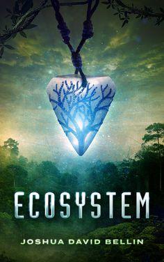 Ecosystem by Joshua David Bellin