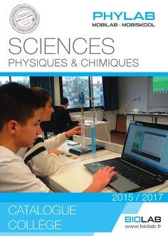 BIOLAB : Catalogue de sciences physiques college 2015  Découvrez notre sélection de produits de sciences physique pour le collège ! EXAO MECANIQUE MECANIQUE DES FLUIDES ENERGIES RENOUVELABLES OPTIQUE ELECTRICITE PRODUITS CHIMIQUES MATERIEL DE LABORATOIRE MOBILIER DE LABORATOIRE MOBILIER DE SECURITE